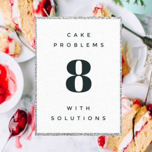 BAKING CAKES: PROBLEMS AND TIPS