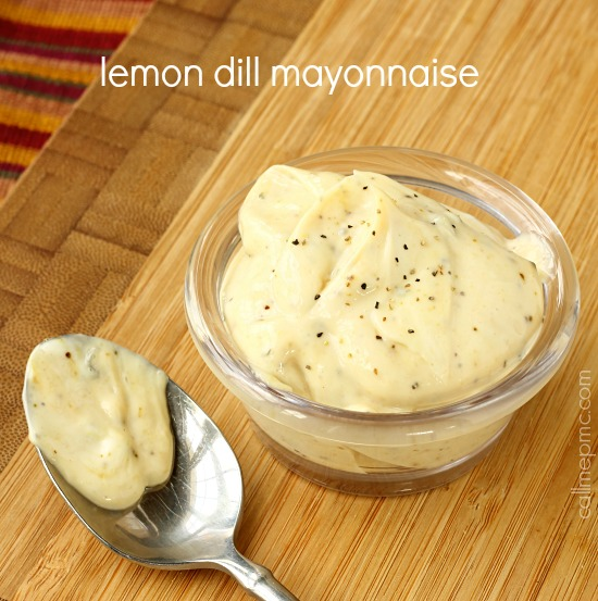 lemon dill mayonnaise easy recipe via callmepmc.com