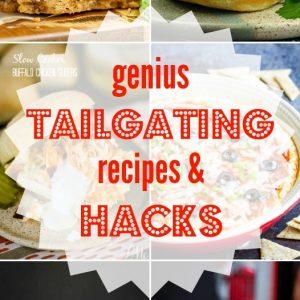 GENIUS TAILGATING RECIPES AND HACKS