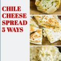 CHILE CHEESE SPREAD FIVE WAYS