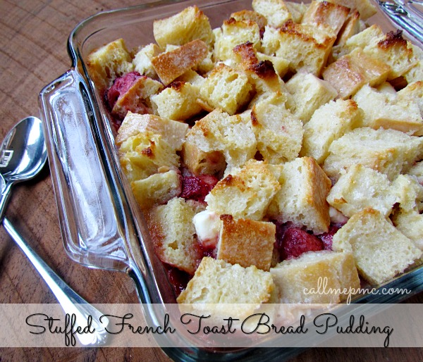Stuffed French Toast Bread Pudding.