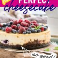 How to Bake the Perfect Cheesecake