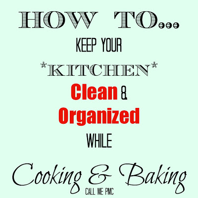 How to Keep Your Kitchen Clean and Organized #callmepmc