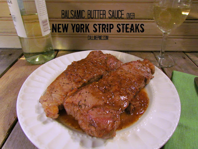 Balsamic Butter Sauce over New York Strip Steaks / Call Me PMc