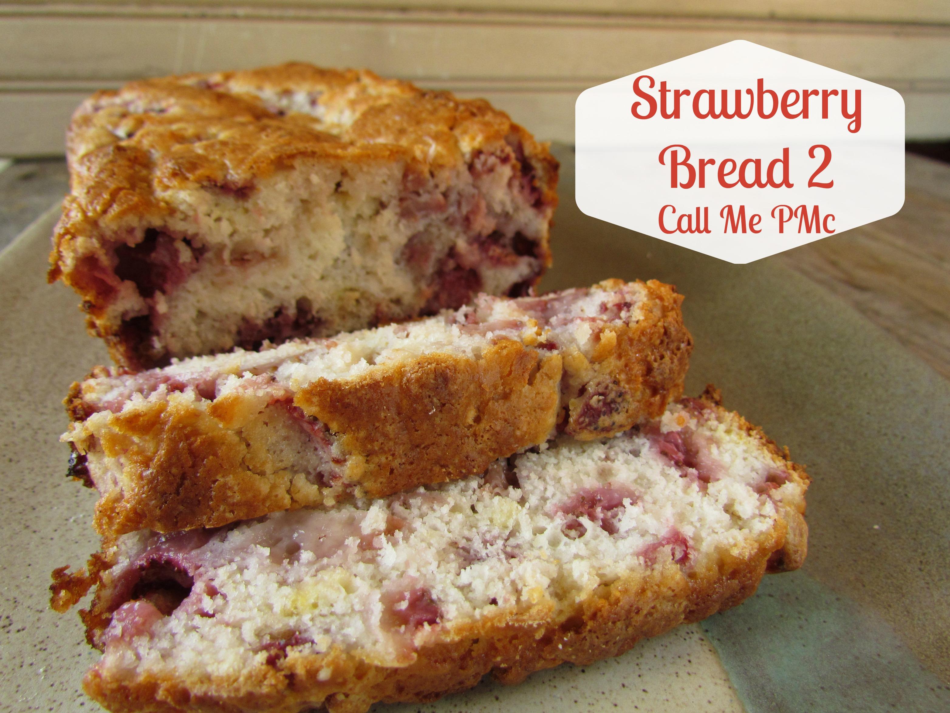 Strawberry Bread II » Call Me PMc