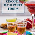 CINCO DE MAYO PARTY FOODS