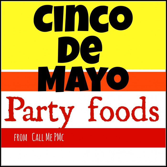 Favorite Cinco de Mayo party foods