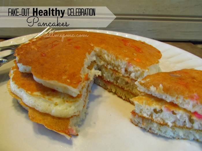 Fake-out Healthy Celebration Pancakes #breakfast #protein #pancakes #callmepmc