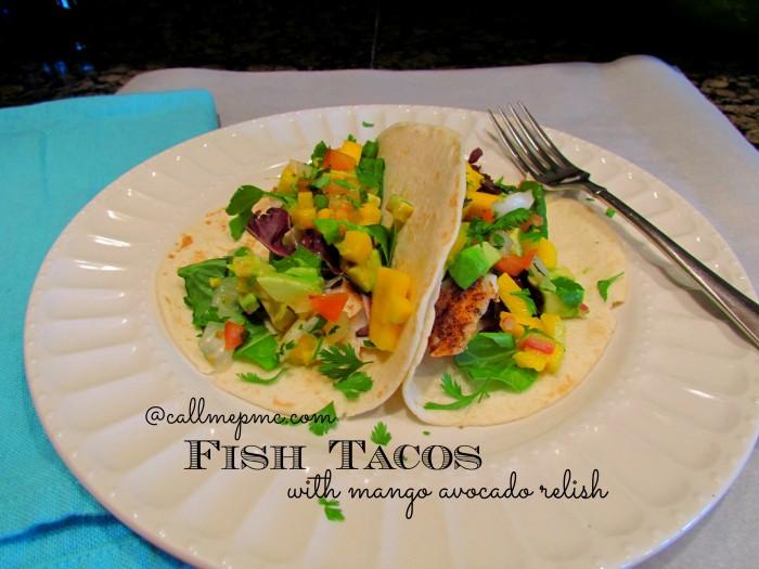 Fish Tacos with Mango Avocado Relish #quickdinner #healthy #fish #seafood #callmepmc