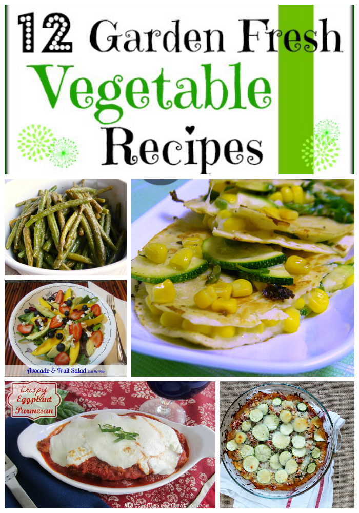 12 Garden Fresh Vegetable Recipes www.callmepmc.com