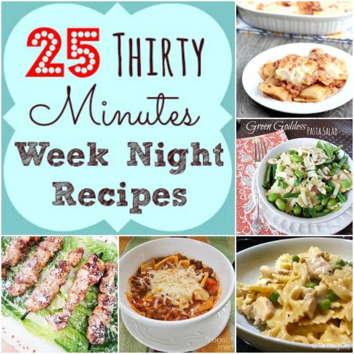 25 Thirty-Minute-Week-Night- Meals #callmepmc www.callmepmc.com