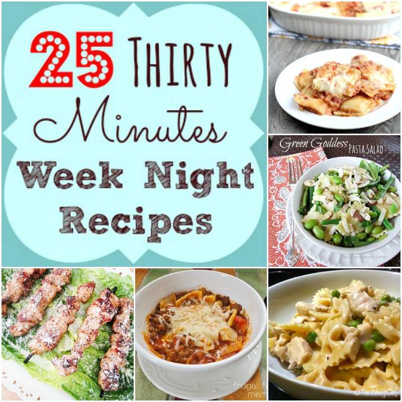 25 Thirty Minutes Week Night Meals