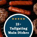 21 Awesome Main Dish Tailgating Recipes