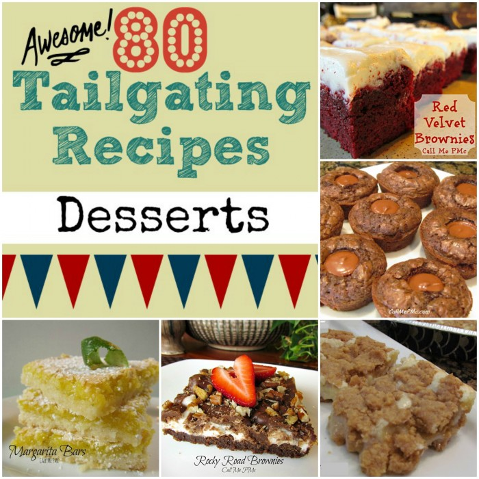80 Tailgating Dessert Recipes #callmepmc httpwww.callmepmc.com #tailgating
