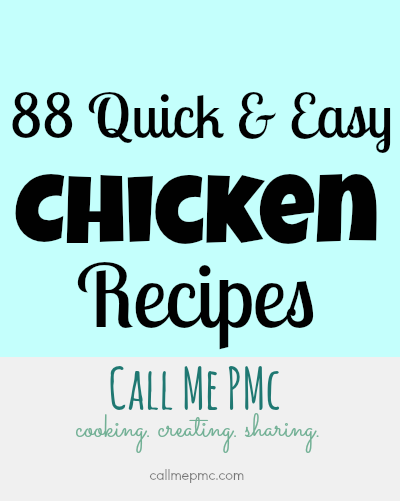 88 Quick and Easy Chicken Recipes