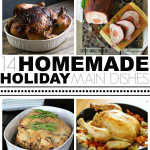 14 Homemade Holiday Main Dishes