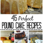 45 Perfect Pound Cake Recipes