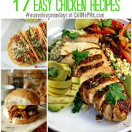 17 Easy Chicken Recipes | Marvelous Mondays