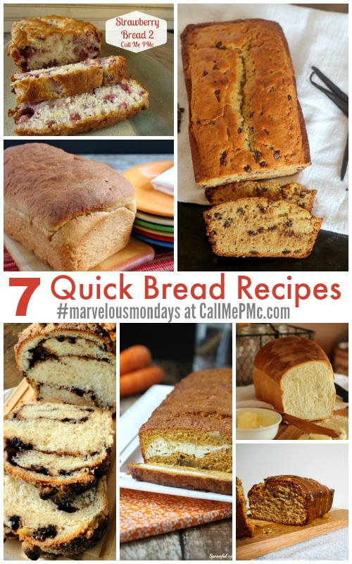 Quick Bread Recipes Marvelous Mondays