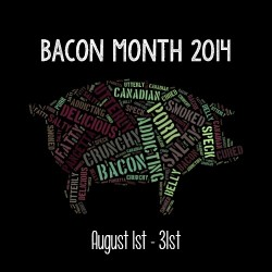 Bacon Month August 2014