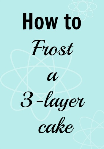 How to Frost a 3 layer Cake