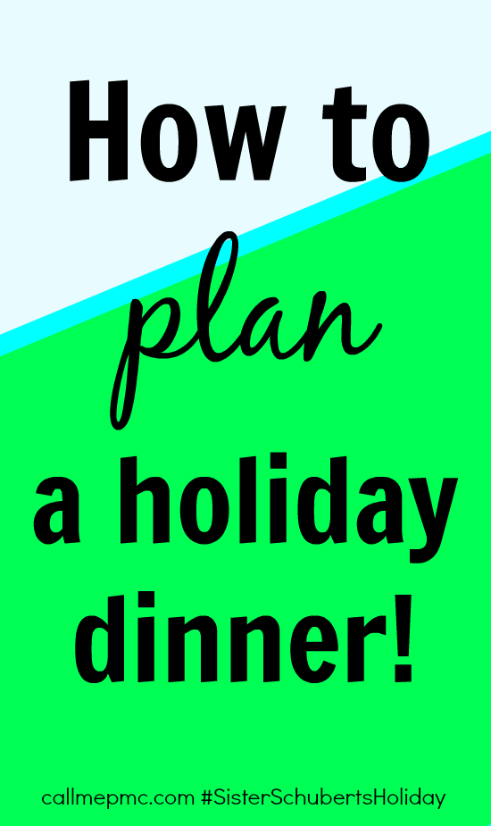 How to plan a holiday dinner #Sisterschubertsholiday Tips on planning a holiday dinner from callmepmc.com
