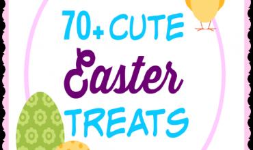 70+ Cute Easter Treats
