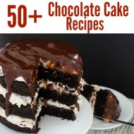 50+ Decadent Chocolate Cake Recipes