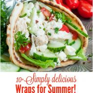 10+ Simply Delicious Wraps for Summer.