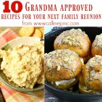 10 Grandma Approved recipes to make for your next family reunion