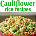 Tastiest Cauliflower Rice Recipes