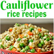 Tastiest Cauliflower Rice Recipes