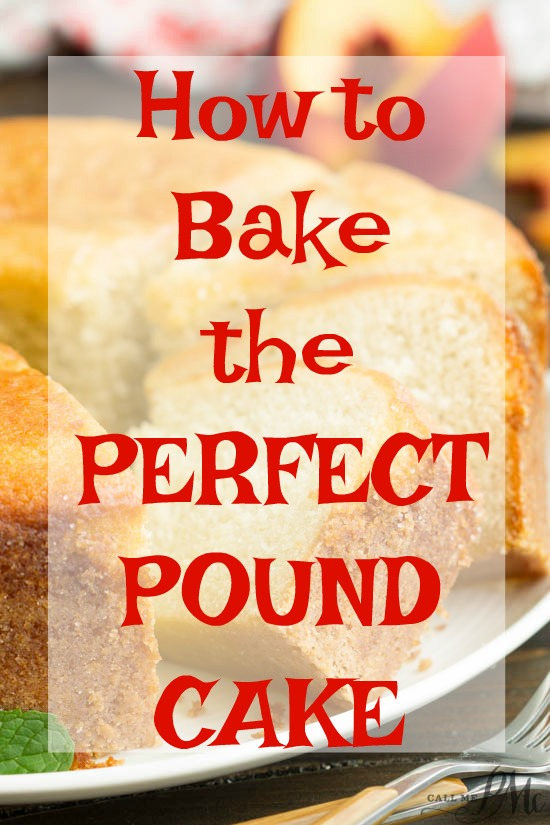 Bake the Perfect Pound Cake Call Me PMc
