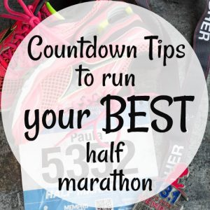 Countdown Tips to Run a Half Marathon | 3 – 6 Months