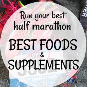 Countdown Tips to Run Your Next Half Marathon | Best Foods and Supplements