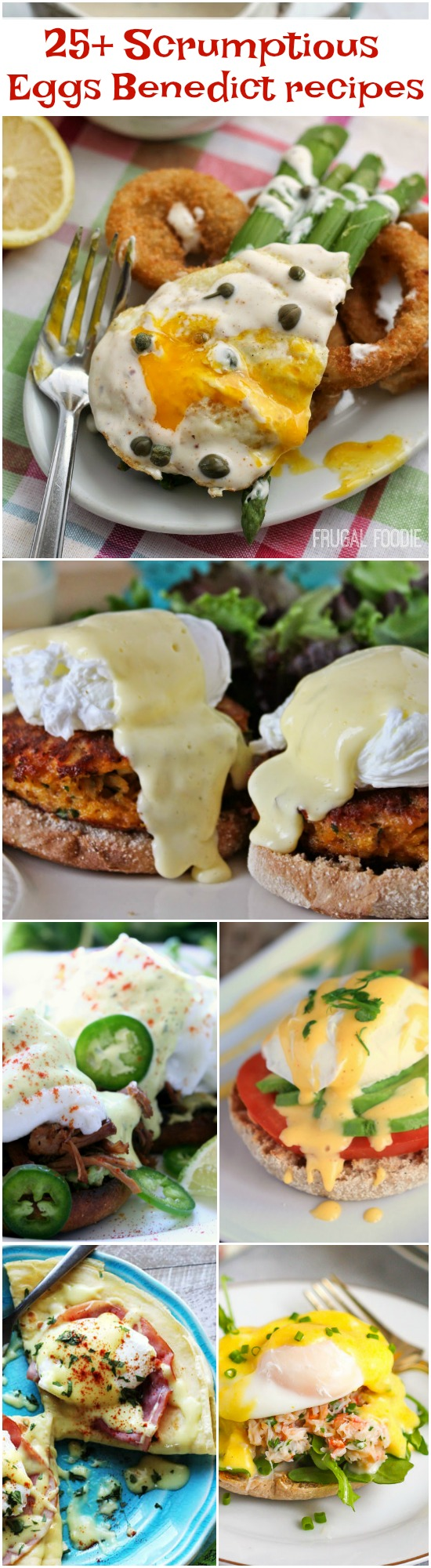 25+ Alternative Eggs Benedict Recipes The epitome of a decadent brunch, eggs benedict can easily be made at home. This classic recipe for both Hollandaise sauce and poached eggs can easily be mastered and enjoyed without having to go to a restaurant.