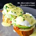 25+ Alternative Eggs Benedict Recipes