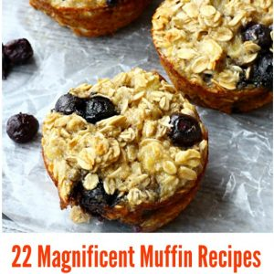 22 Truly Magnificent Muffin Recipes