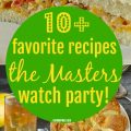 10+ RECIPES FOR THE MASTERS WATCH PARTY