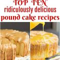 MY TOP TEN MOST POPULAR POUND CAKE RECIPES – A ROUNDUP