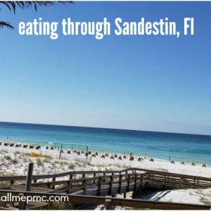 EATING OUR WAY THROUGH SANDESTIN FLORIDA