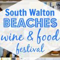 VISITING SOUTH WALTON BEACHES WINE & FOOD FESTIVAL