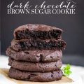 DARK CHOCOLATE BROWN SUGAR COOKIES