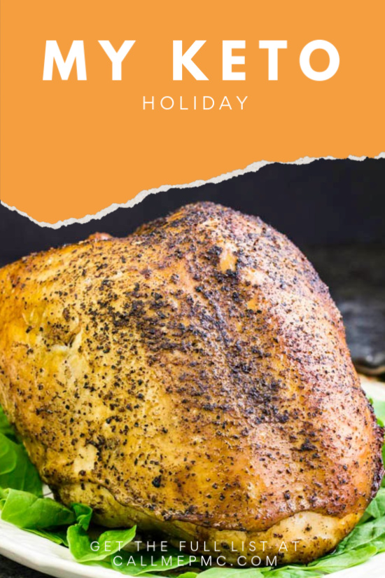 My Keto Holiday, with these recipes I've reimagined the holiday table to keep it in line with the keto diet. #keto #healthyliving #healthyeating #lowcarb #recipes #holidays
