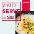 WHAT TO SERVE WITH POTATO SOUP