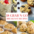 18 HEALTHY GRAB AND GO BREAKFASTS
