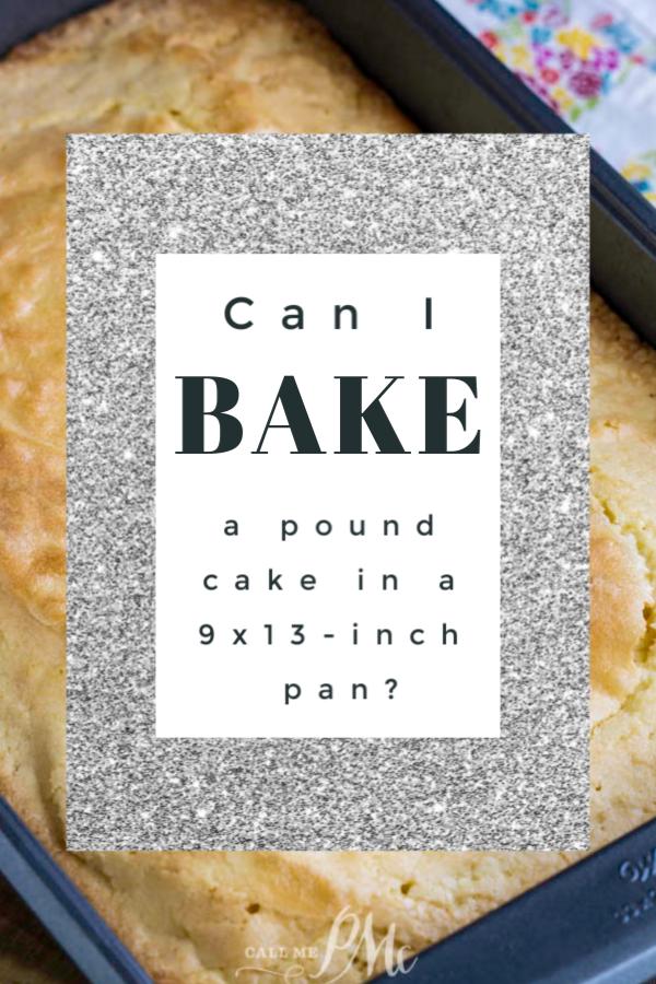 Can I Bake a Pound Cake in a 9x13-inch Pan? #baking101 #bakingpans