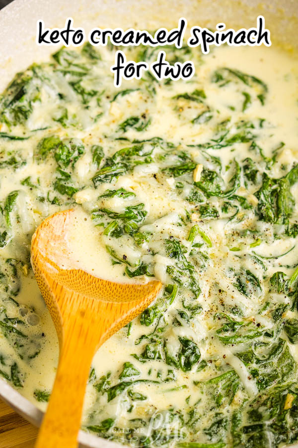 Keto Creamed Spinach for Two is quick, easy, & healthy recipe. This classic steakhouse side is probably the tastiest way to eat spinach! #spinach #recipe #sidedish #keto #lowcarb #easy #callmepmc via @pmctunejones