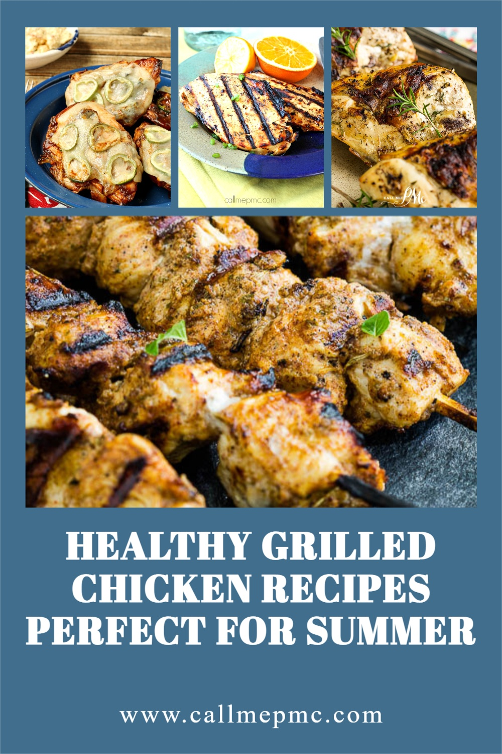 Healthy Grilled Chicken Recipes Perfect for Summer, these simple chicken recipes will make a hearty & delicious meal that everyone will love. #chickenrecipes #recipes #callmepmc
