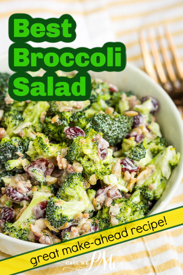 Best Broccoli Salad (Easy Make-Ahead Recipe) is crunchy and satisfying with a sweet and tangy dressing. Low-carb, delicious, refreshing cold salad recipe made with broccoli, bacon, dried cranberries, and sunflower seeds. #callmepmc #recipe #salad #bacon #summersalad #makeaheadrecipe #mealprep